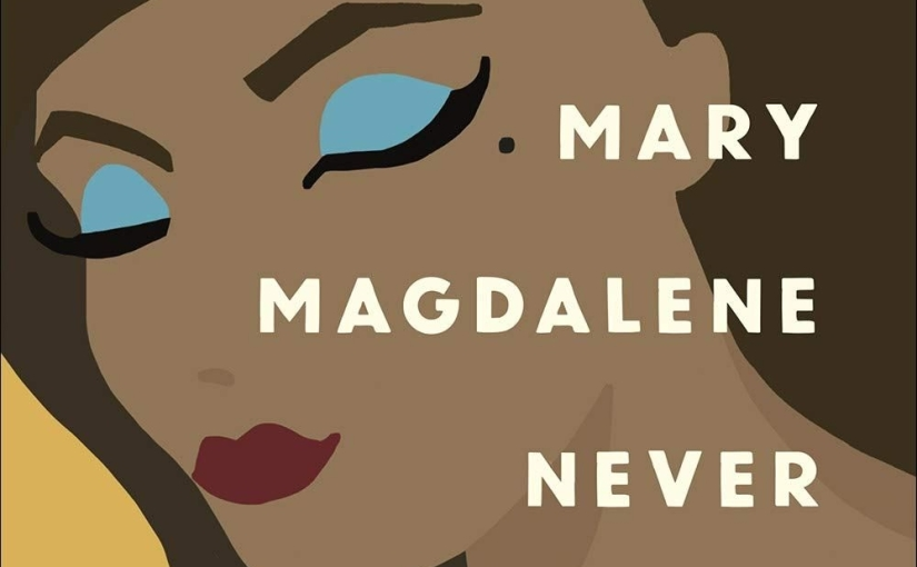 Review: Mary Magdalene Never Wore Blue Eye Shadow